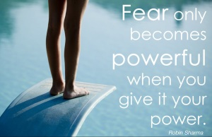 fear-only-becomes-powerful-when-you-give-it-power_Robin-Sharma