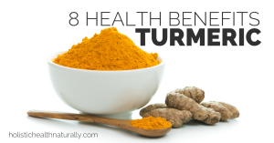 8-Health-Benefits-Of-Turmeric-holistichealthnaturally_com_